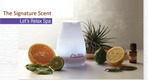 The scent of Let's Relax Spa's Signature Blend : Your first Impression into your spa journey
